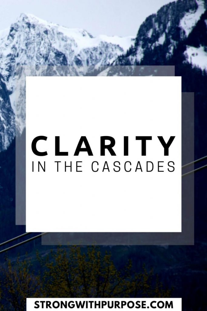 Clarity in the Cascades - Strong with Purpose