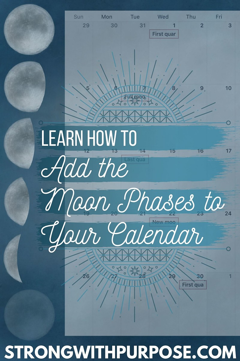 Learn How to Add the Moon Phases to Your Calendar - Strong with Purpose