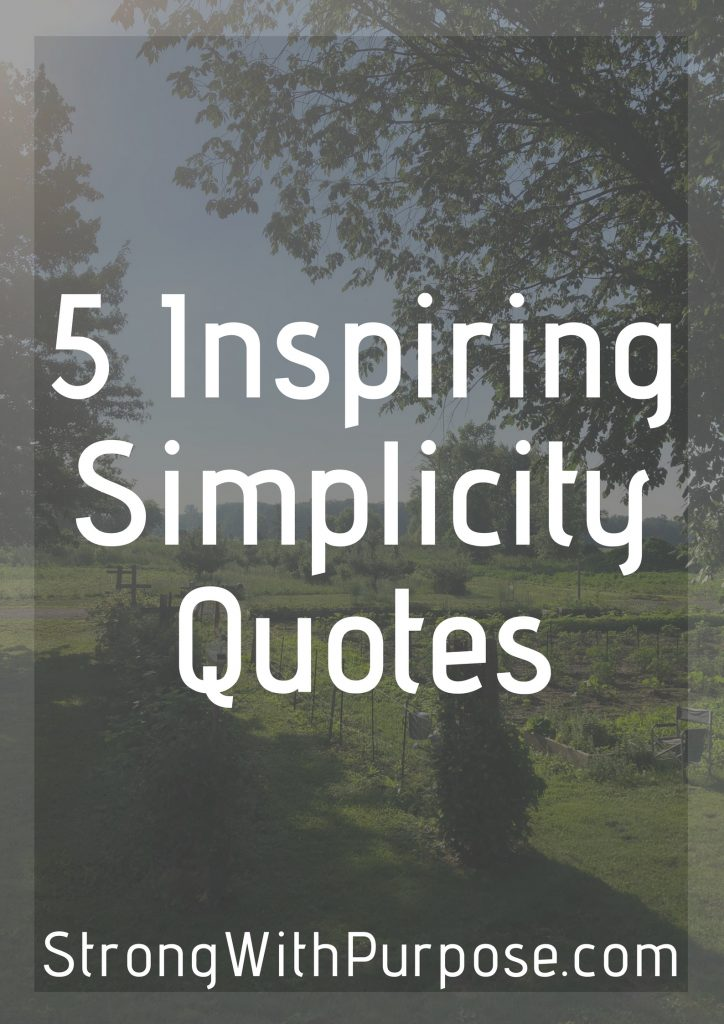 5 Inspiring Simplicity Quotes - Strong with Purpose