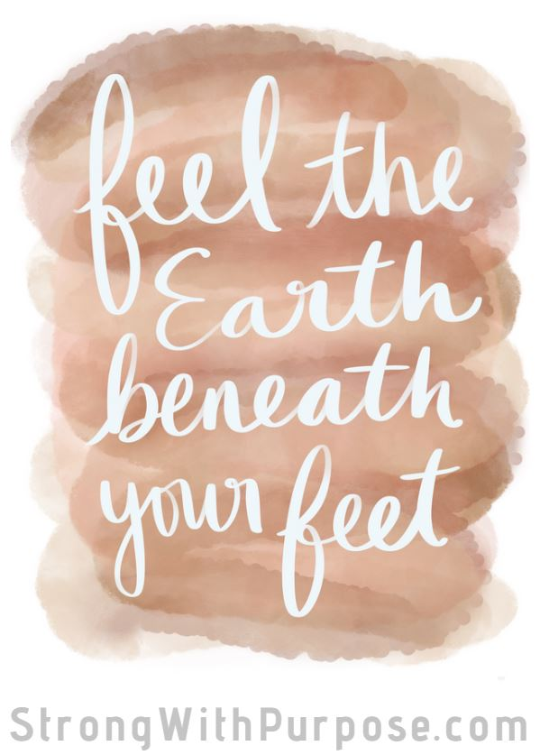 Feel the Earth beneath your feet Digital Art - Strong with Purpose