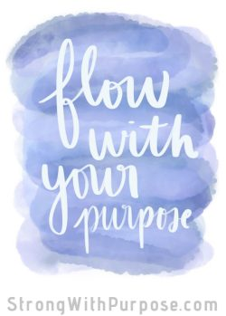 Flow with Your Purpose Digital Art - Strong with Purpose