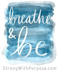Breathe and Be Watercolor Art - Strong with Purpose