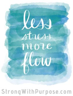 Less stress, more flow Digital Art - Strong with Purpose