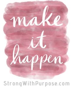 Make It Happen Digital Art - Strong with Purpose