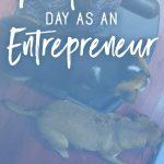 """A """"Normal"""" Day as an Entrepreneur"""