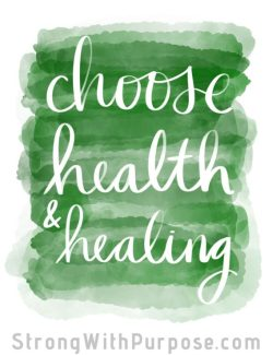 Choose Health Healing Watercolor Art - Strong with Purpose
