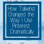 How Tailwind Changed the Way I Use Pinterest Dramatically