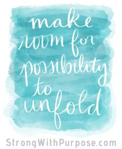 Make Room for Possibility Watercolor Art - Strong with Purpose