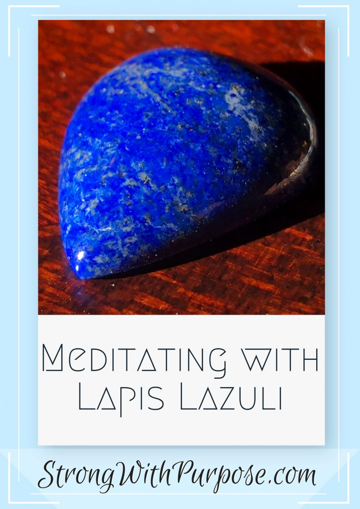 Meditating with Lapis Lazuli - Strong with Purpose