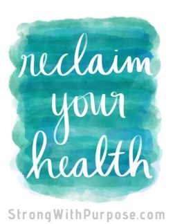 Reclaim Your Health Watercolor Art - Strong with Purpose