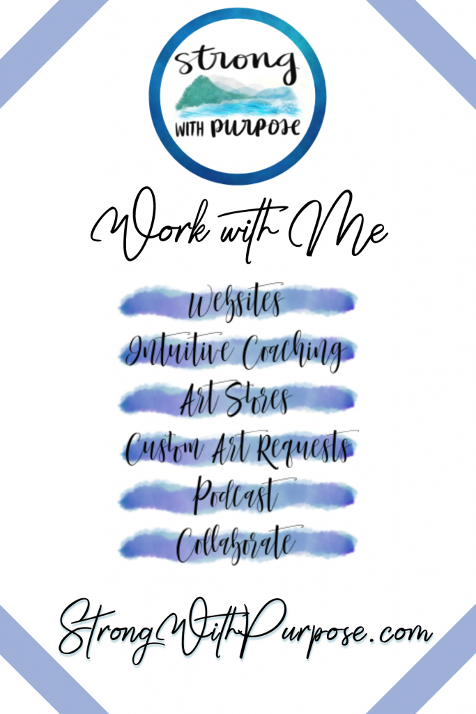 Work with Me: Spiritual Transcription, Narration, Reiki Energy Healing, Intuitive Coaching, Website Creation, Graphic Design, Podcast, Collaboration - Strong with Purpose