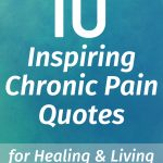 10 Inspiring Chronic Pain Quotes for Healing & Living
