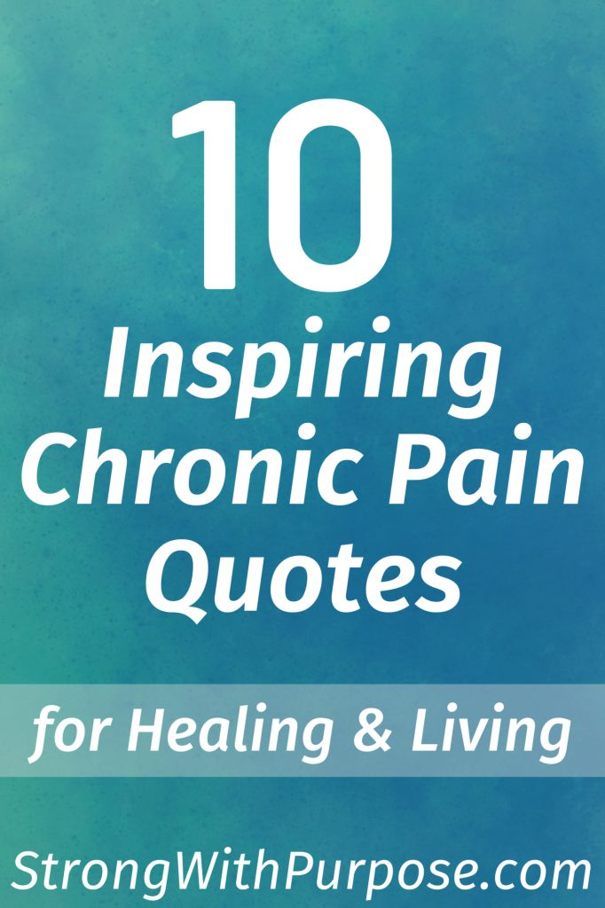 10 Inspiring Chronic Pain Quotes for Healing & Living - Strong with Purpose