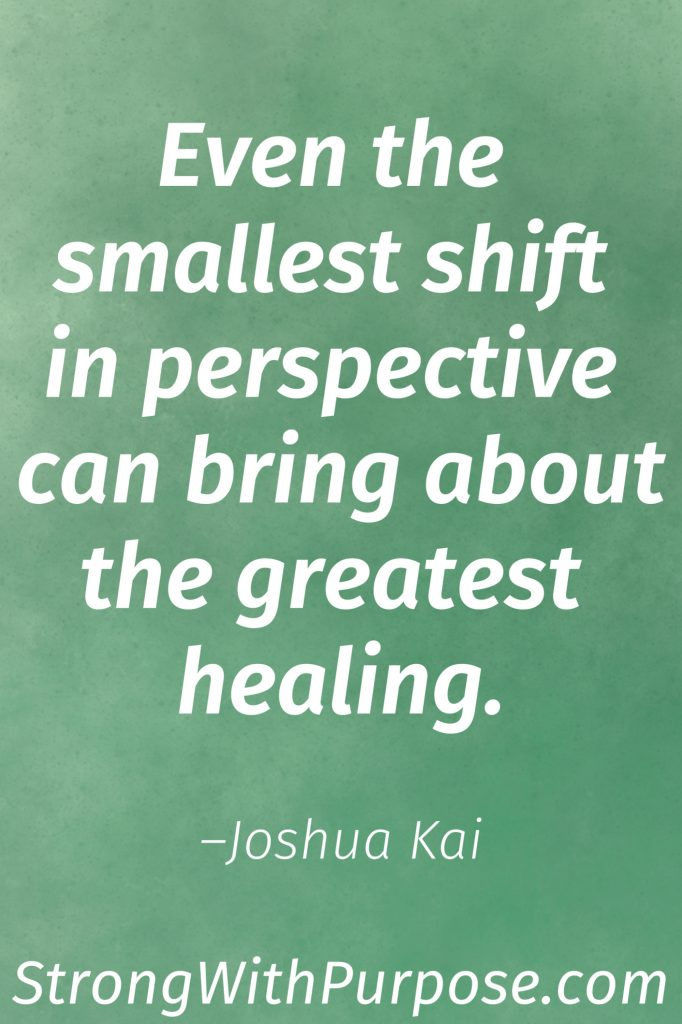 10 Inspiring Chronic Pain Quotes for Healing & Living - Even the smallest shift in perspective