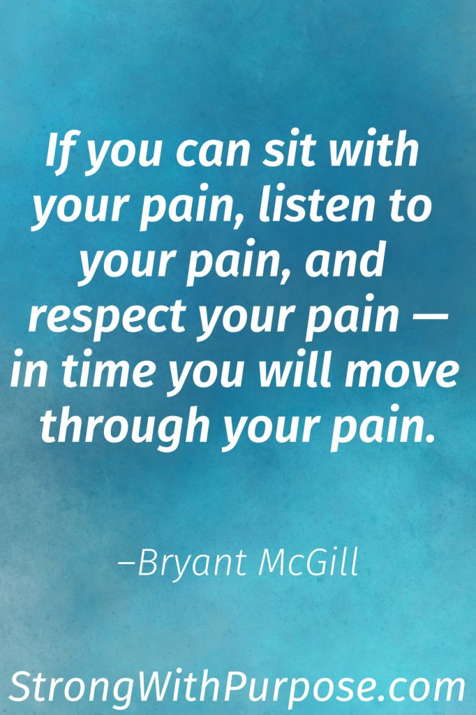 10 Inspiring Chronic Pain Quotes for Healing & Living - If you can sit with your pain, listen to your pain, and respect your pain