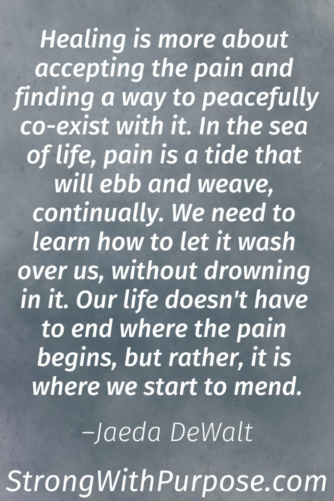 10 Inspiring Chronic Pain Quotes for Healing & Living - In the sea of life, pain is a tide that will ebb and weave, continually