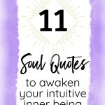 11 Soul Quotes to Awaken Your Intuitive Inner Being
