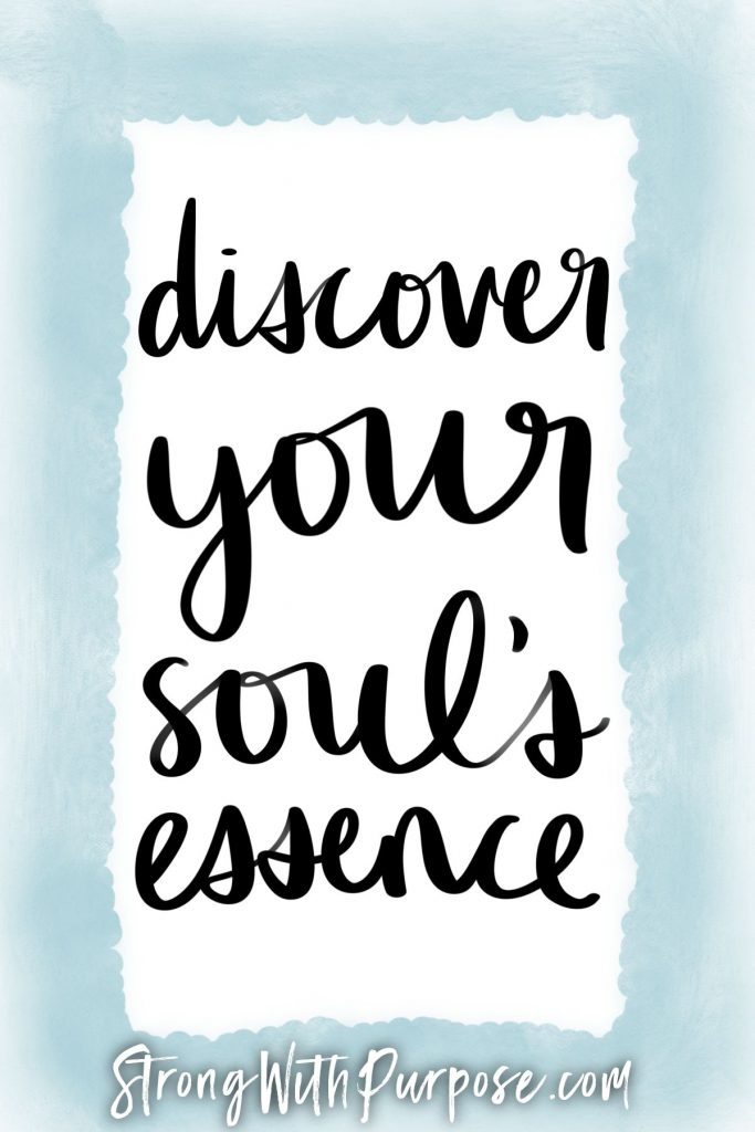 Discover your soul's essence - Strong with Purpose