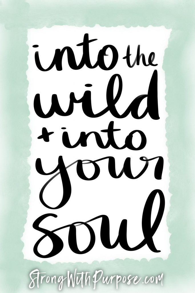 Into the wild and into your soul - Strong with Purpose
