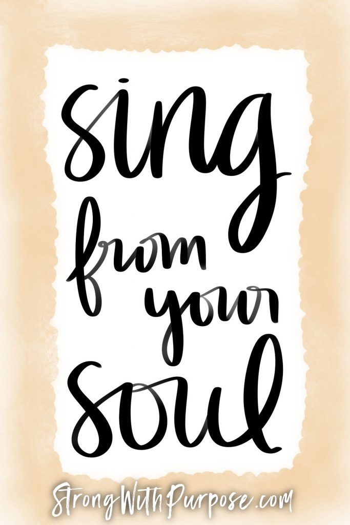 Sing from your soul - Strong with Purpose