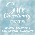 020: Winter Solstice & End of Year Thoughts
