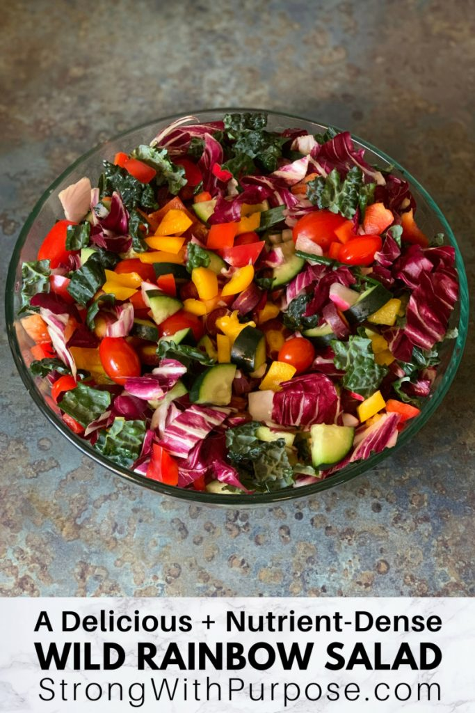 A Delicious Nutrient-Dense Wild Rainbow Salad - Strong with Purpose