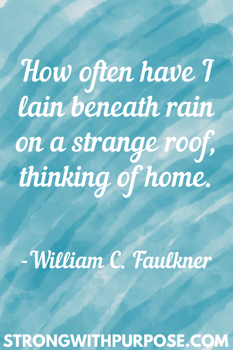 15 Inspiring Home Quotes - How often have I lain beneath rain on a strange roof thinking of home - Strong with Purpose
