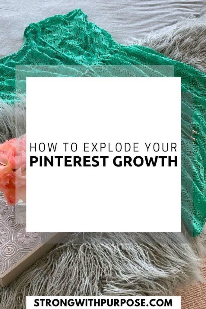 How to Explode Your Pinterest Growth - Strong with Purpose