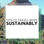 5 Realistic, Cheap, & Easy Tips to Travel More Sustainably