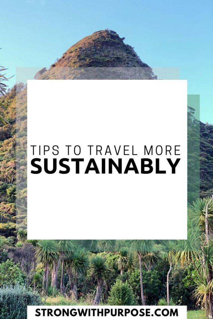 Tips to Travel More Sustainably - Strong with Purpose