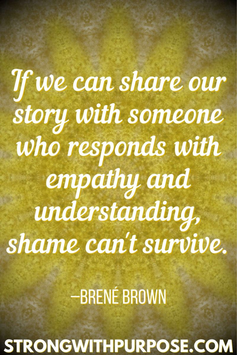 15 Inspiring Quotes about Writing + Sharing Our Stories - Shame can't survive - Strong with Purpose