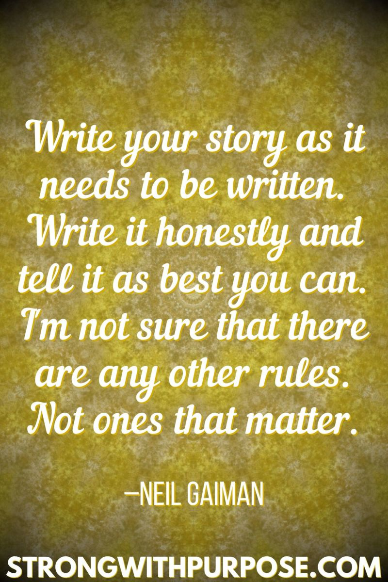 15 Inspiring Quotes about Writing + Sharing Our Stories - Write it honestly and tell it as best you can - Strong with Purpose