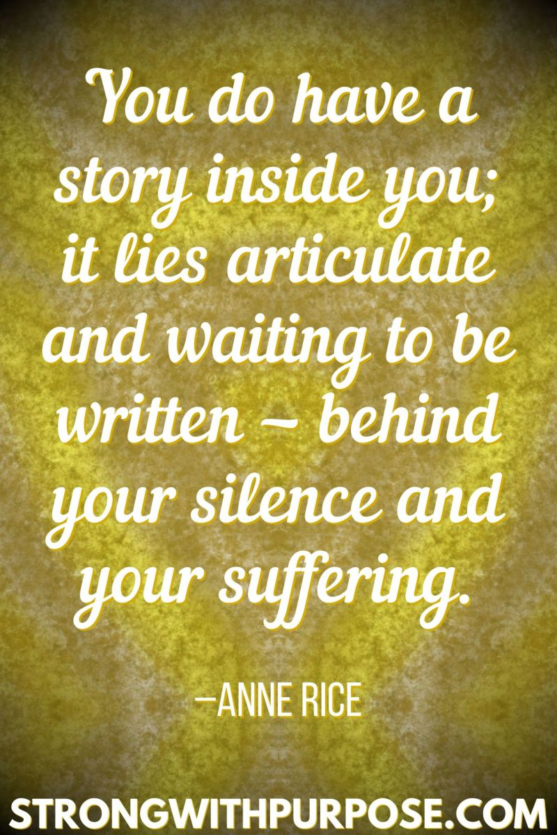 15 Inspiring Quotes about Writing + Sharing Our Stories - You do have a story inside you; it lies articulate and waiting to be written - Strong with Purpose