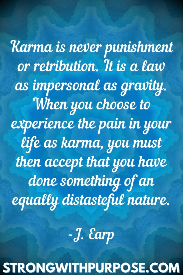 20 Meaningful Karma Quotes - Karma is never punishment or retribution - Strong with Purpose