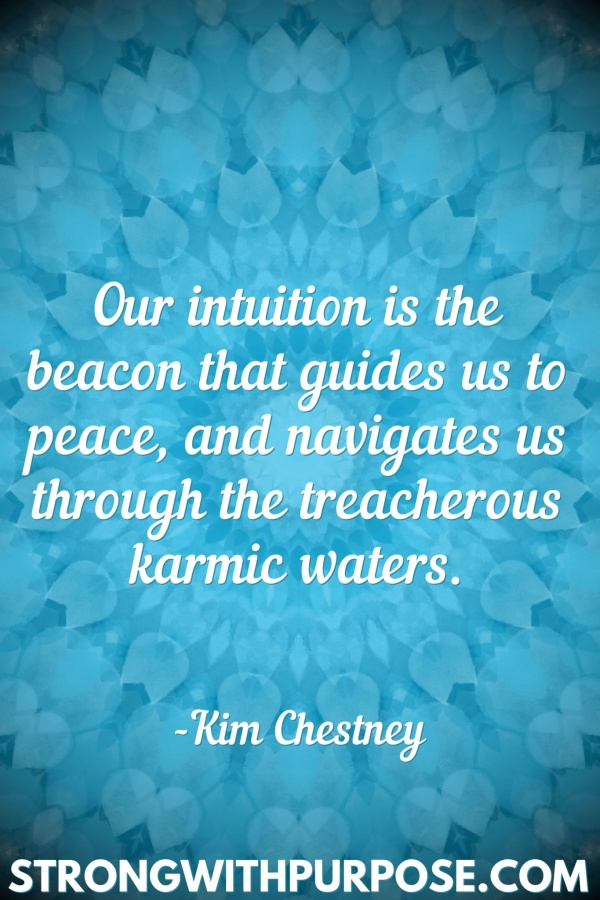 20 Meaningful Karma Quotes - Our intuition is the beacon that guides us to peace, and navigates us through the treacherous karmic waters - Strong with Purpose