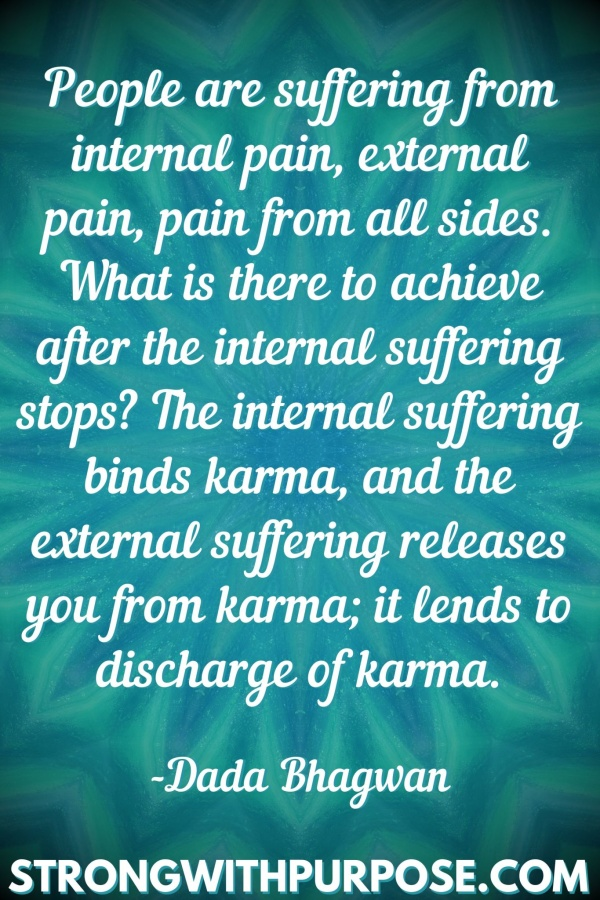 20 Meaningful Karma Quotes - People are suffering from internal pain, external pain, pain from all sides - Strong with Purpose