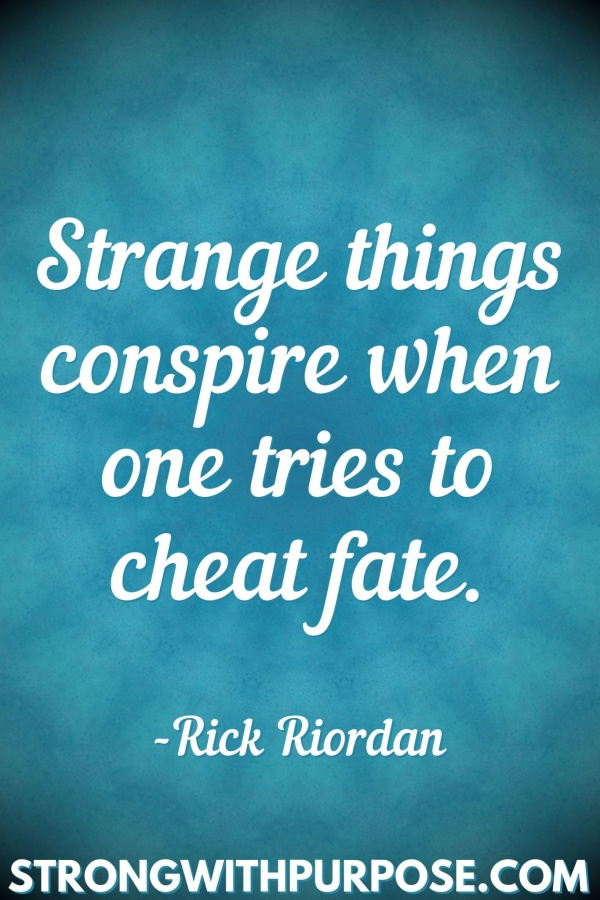 20 Meaningful Karma Quotes - Strange things conspire when one tries to cheat fate - Strong with Purpose