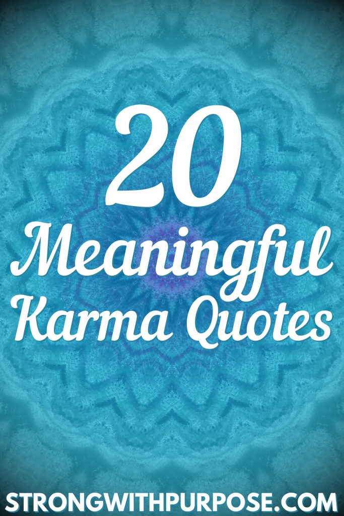 20 Meaningful Karma Quotes - Strong with Purpose