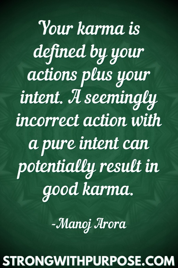 20 Meaningful Karma Quotes - Your Karma is defined by your actions plus your intent - Strong with Purpose