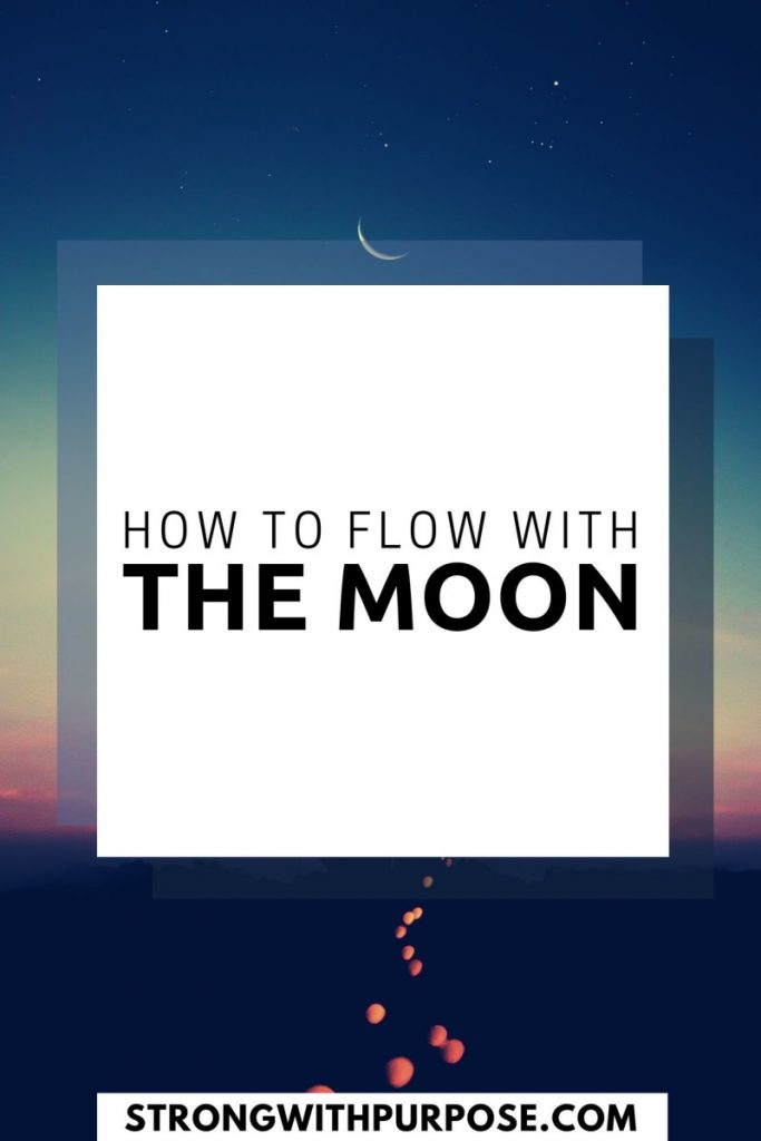 How to Flow with the Moon - Strong with Purpose