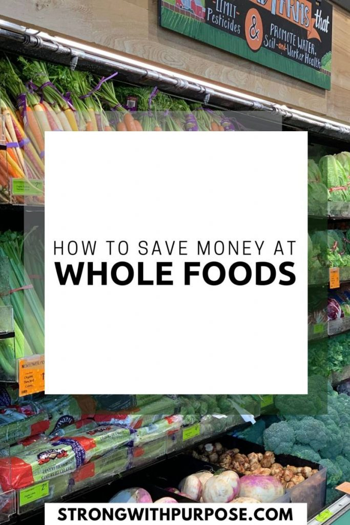How to Save Money at Whole Foods - Strong with Purpose