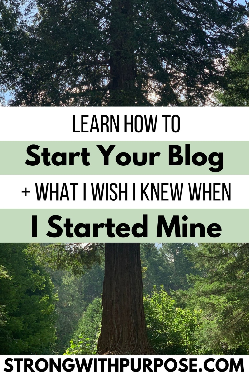How to Start Your Blog and What I Wish I Knew When I Started Mine - Strong with Purpose