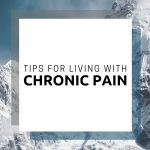Tips for Living with Chronic Pain