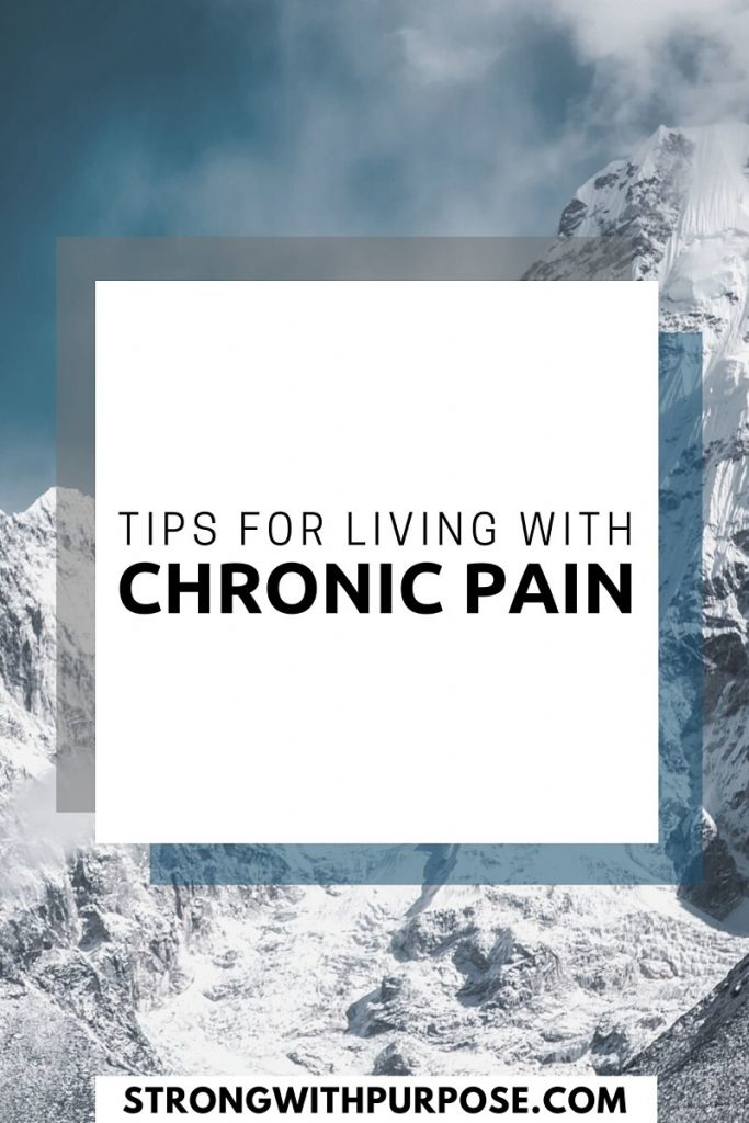Tips for Living with Chronic Pain - Strong with Purpose