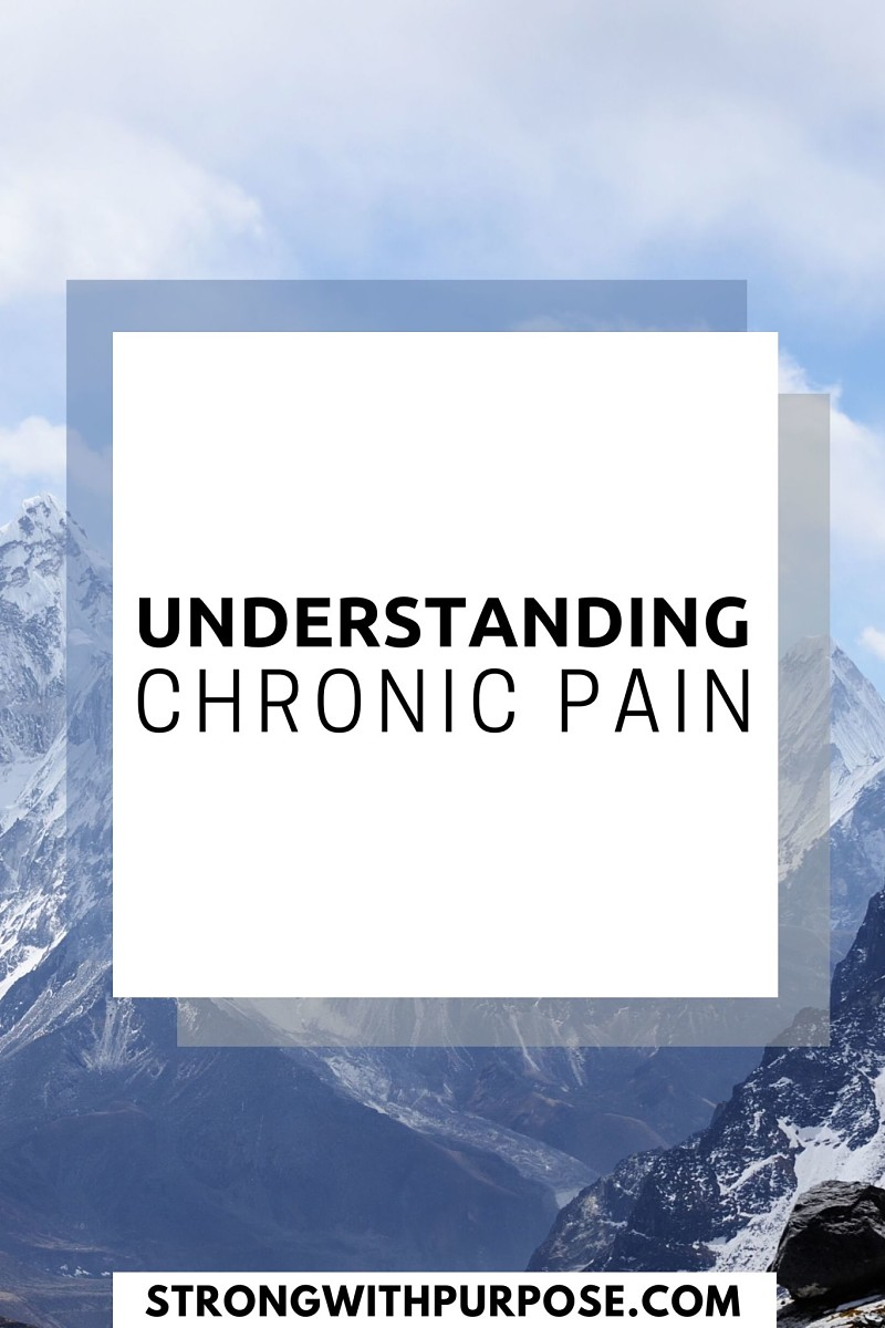 Understanding Chronic Pain - Strong with Purpose