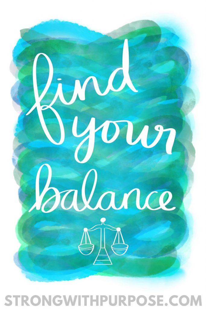 Find Your Balance Watercolor Quote Art - Strong with Purpose