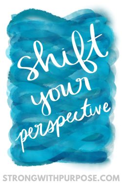 Shift Your Perspective Watercolor Quote Art - Strong with Purpose
