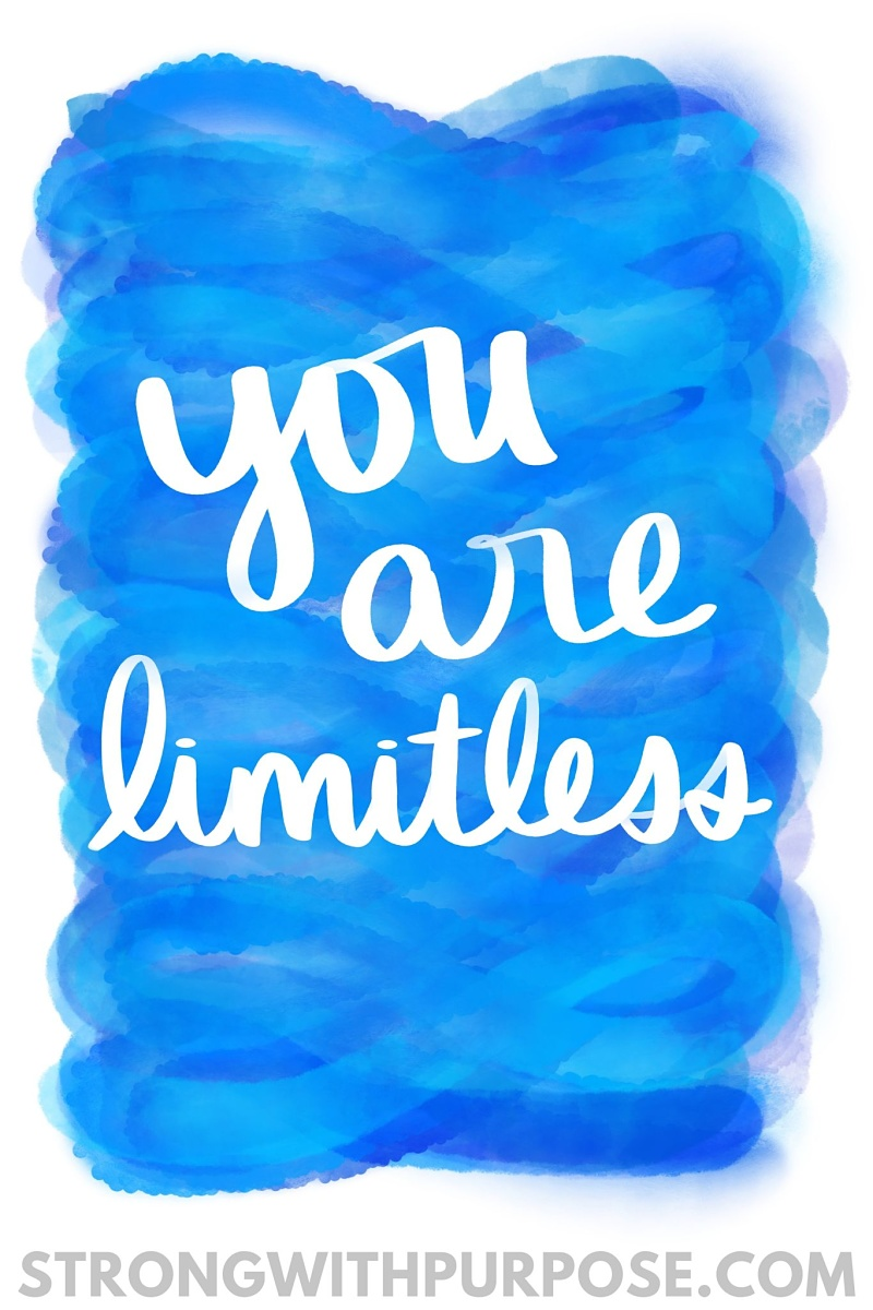 You Are Limitless - Strong with Purpose