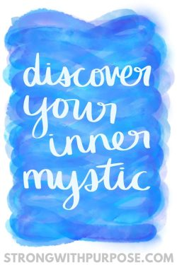 Discover Your Inner Mystic - Strong with Purpose