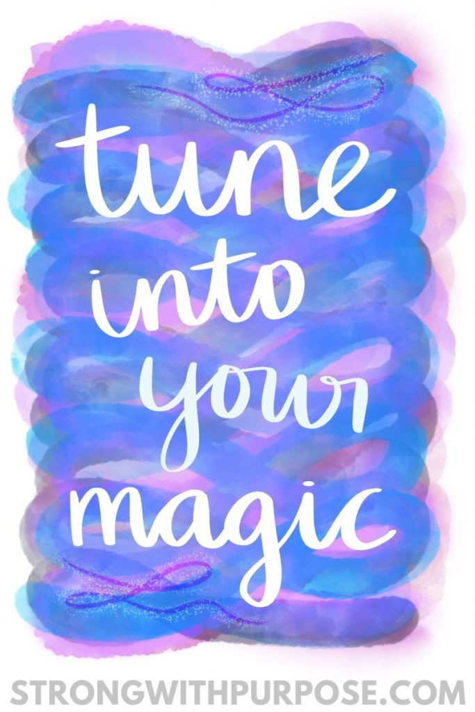 Tune Into Your Magic - Strong with Purpose